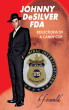 Johnny De Silver FDA: Reflections of a Candy Cop by BF Oswald