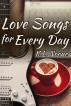 Love Songs for Every Day by K.L. Noone