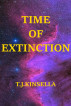 Time of Extinction by T J Kinsella