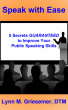 Speak with Ease: Five Secrets Guaranteed to Improve Your Public Speaking Skills by Lynn M. Griesemer