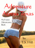 Adventure Across Texas by T.S. Hill
