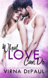 What Love Can Do: O'Neill Brothers by Virna DePaul