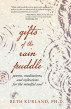 Gifts of the Rain Puddle: Poems, Meditations and Reflections for the Mindful Soul by Beth Kurland