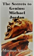 The Secrets to Genius: Michael Jordan by Muyassar Sattarova