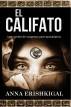 El Califato: Una novela de suspenso post-apocalíptica (Edición en Español) by Anna Erishkigal