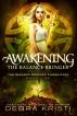 Awakening: The Balance Bringer by Debra Kristi