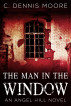 The Man in the Window by C. Dennis Moore