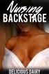 Nursing Backstage (Adult Nursing Erotica) (Lactation Sex Lactating Breastfeeding Milk Fantasy) by Delicious Dairy
