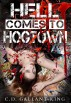 Hell Comes to Hogtown by C.D. Gallant-King
