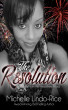 The Resolution by Michelle Lindo-Rice