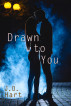 Drawn to You by J.D. Hart