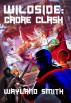 Wildside: Cadre Clash by Wayland Smith