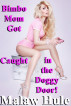 Bimbo Mom Got Caught in the Doggy Door! by Malaw Hule