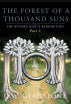 The Forest of a Thousand Suns: Part I (The Wyvern King's Redemption Volume 2) by D W Gladstone