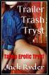 Trailer Trash Tryst by Jack Ryder