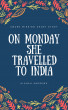 On Monday she Travelled to India (Free short story) by Alanah Andrews