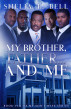 My Brother, Father...and Me by Shelia E. Bell
