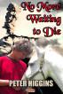 No More Waiting to Die by Peter Higgins