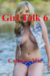 Girl Talk 6 by Candace Mia