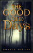 The Good Old Days by Bonnie Milani