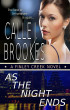 As the Night Ends by Calle J. Brookes