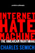 Internet Hate Machine by Charles Semich