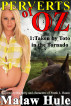 Perverts of Oz 1 – Taken by Toto in the Tornado by Malaw Hule