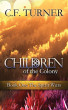 Children of the Colony: Book One The Spirit Wars by C. F. Turner