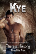 Kye (Rise of the Pride, Book 6) by Theresa Hissong