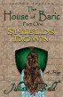 The House of Baric Part One: Shields Down by Jillian Bald