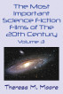 The Most Important Science Fiction Films of The 20th Century - Vol 3 by Theresa M. Moore