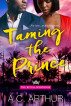 Taming the Prince by AC Arthur