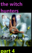 The Witch Hunters Daughter part 4 by William Greenough
