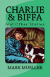 Charlie & Biffa by Mark Mueller