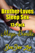 Brother Loves Sleep Sex Mega-Bundle 13-Pack by DeeDee Zee