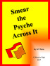 Smear the Psyche Across It by MT Waite