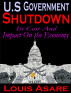 U.S Government Shutdown Its Cost And Impact On The Economy by Louis Asare