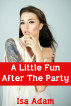 A Little Fun After The Party by Isa Adam