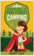 Adventures of Pine Forest Camping by Aunt Lily