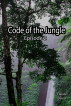 Code of the Jungle - Episode 2 by Claude David