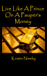 Live Like A Prince On A Pauper's Money-Third Edition by Kristie Newby