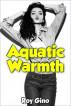Aquatic Warmth by Roy Gino