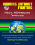 Winning Without Fighting: Military / NGO Interaction Development - Humanitarian Operations, Civil-Military Coordination, Case Studies Indonesia, Haiti, and West Africa, State Department Interaction by Progressive Management