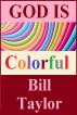 God Is Colorful by Bill Taylor