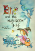 Ellie and the Mushroom Thief by Kate Amedeo