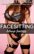 Facesitting Kidnap Fantasy  - A First Time Femdom Female Domination Short Story by Scarlett Steele
