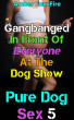Pure Dog Sex 5: Gangbanged In Front Of Everyone At The Dog Show by Amber FoxxFire
