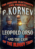 Leopold Orso and the Case of the Bloody Tree (Sublime Electricity: The Prequel) by Pavel Kornev