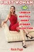 First Woman: 10 Lesbian Erotica Short Stories Collection by Rock Page