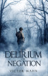 The Delirium of Negation by Victor Mahn